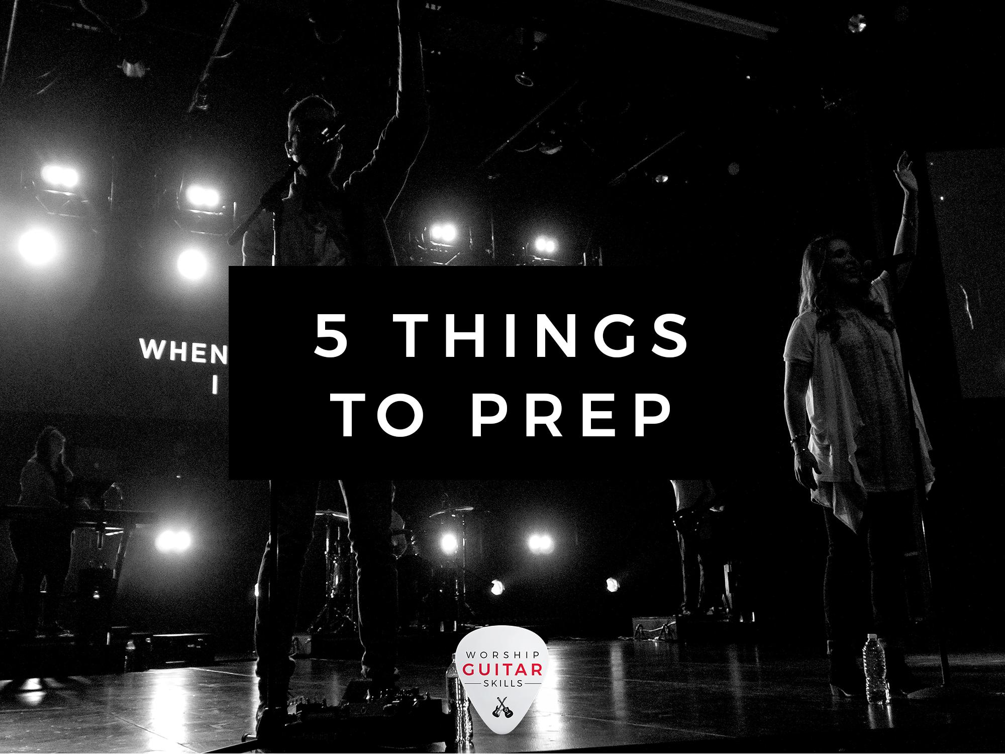 5 Things Every Worship Guitarist Needs To Prepare