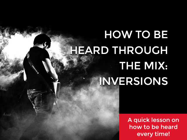 How To Be Heard Through The Mix: Inversions