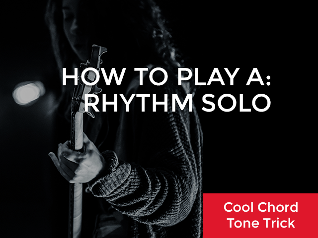 Cool Chord Tone Trick – How To Play a Rhythm Solo